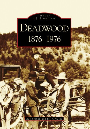 9780738539799: Deadwood: 1876-1976 (SD) (Images of America)