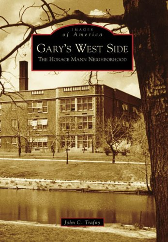 9780738539881: Gary's West Side: The Horace Mann Neighborhood (IN) (Images of America)