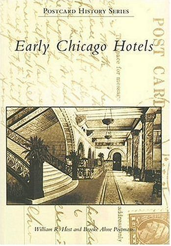 9780738540412: Early Chicago Hotels (IL) (Postcard History Series)