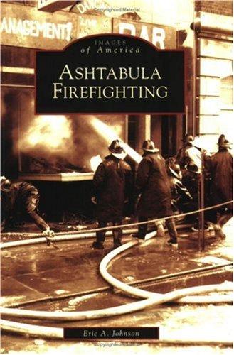 9780738540474: Ashtabula Firefighting (OH) (Images of America)