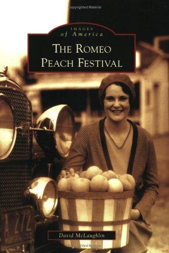 9780738540597: Romeo Peach Festival, The (MI) (Images of America)