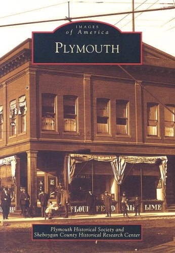 Plymouth (WI) (Images of America) (0738540862) by Plymouth Historical Society; Sheboygan County Historical Research Center