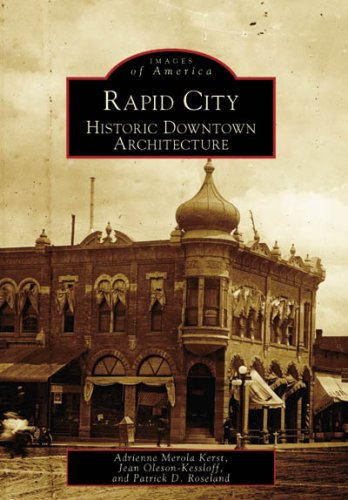 9780738541402: Rapid City: Historic Downtown Architecture (SD) (Images of America)