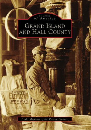 9780738541440: Grand Island and Hall County (NE) (Images of America)