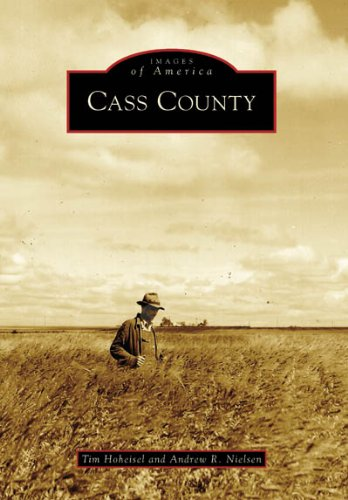 9780738541457: Cass County (Images of America (Arcadia Publishing))