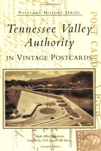 9780738541525: Tennessee Valley Authority in Vintage Postcards (TN) (Postcard History Series)