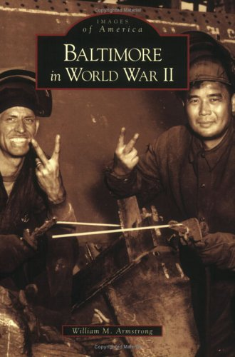 9780738541891: Baltimore in World War II (MD) (Images of America)