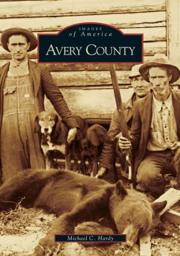 9780738541914: Avery County (NC) (Images of America)