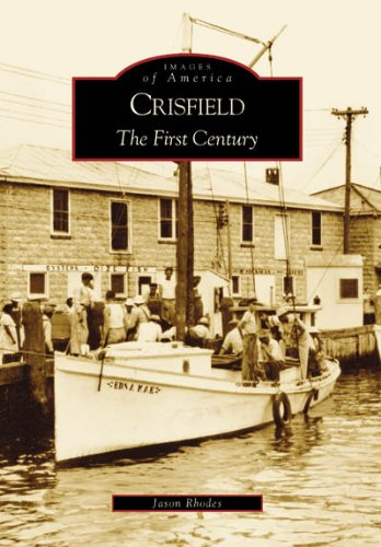 9780738542393: Crisfield: The First Century (MD) (Images of America)