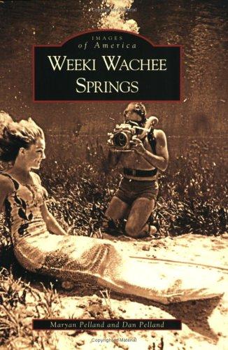 9780738542478: Weeki Wachee Springs (Images of America)