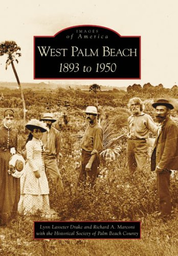 9780738542720: West Palm Beach: 1893 to 1950 (FL) (Images of America)