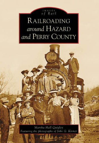 9780738542737: Railroading Around Hazard and Perry County (KY) (Images of Rail)