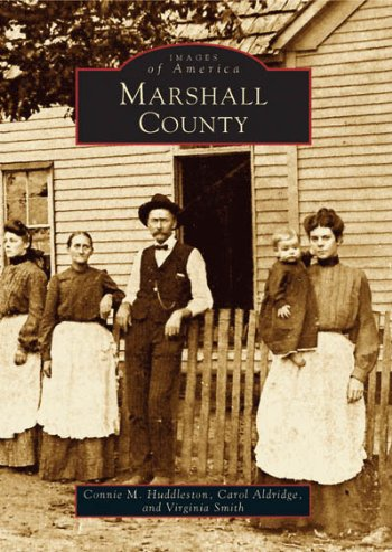 MASHALL COUNTY: Huddleston, Connie M. , Carol Aldridge, and Virginia Smith