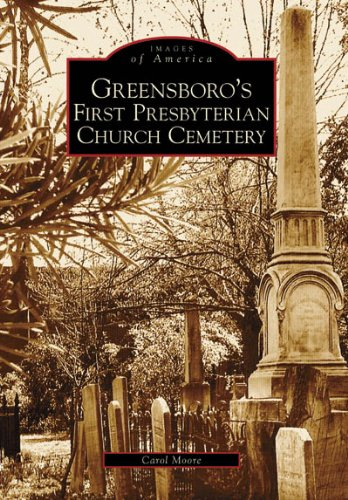 9780738543109: Greensboro's First Prebyterian Cemetery (NC) (Images of America)