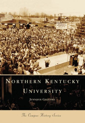 Northern Kentucky University (KY) (Campus History Series) (9780738543161) by Jennifer Gregory