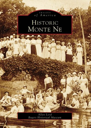 9780738543369: Historic Monte Ne (AR) (Images of America)
