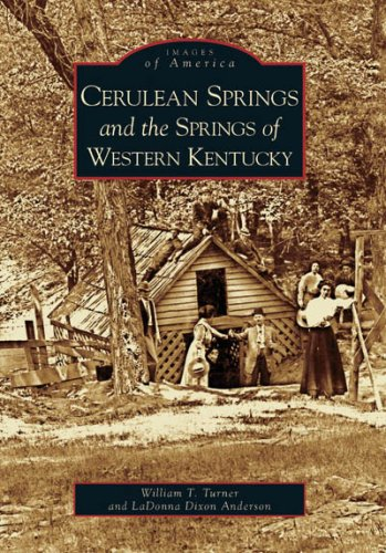 9780738543673: Cerulean Springs and the Springs of Western Kentucky (KY) (Images of America)