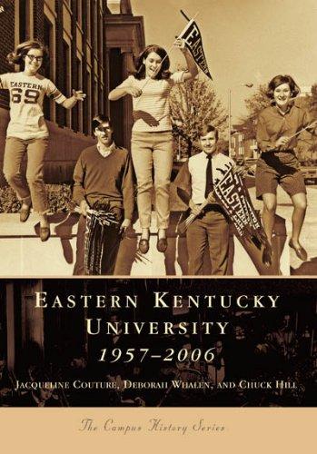 9780738543772: Eastern Kentucky University 1957-2006 (KY) (Campus History Series)
