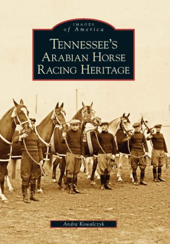 9780738543901: Tennessee's Arabian Horse Racing Heritage (TN) (Images of America)