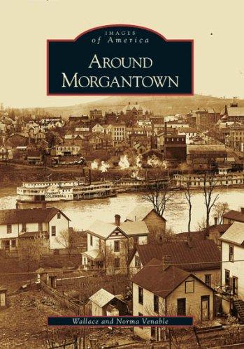 9780738543932: Around Morgantown (WV) (Images of America)