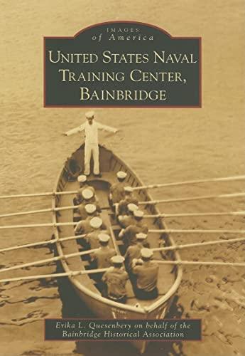 9780738544205: United States Naval Training Center, Bainbridge (MD) (Images of America)
