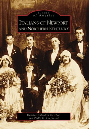 9780738544304: Italians of Newport and Northern Kentucky (Images of America: Kentucky)