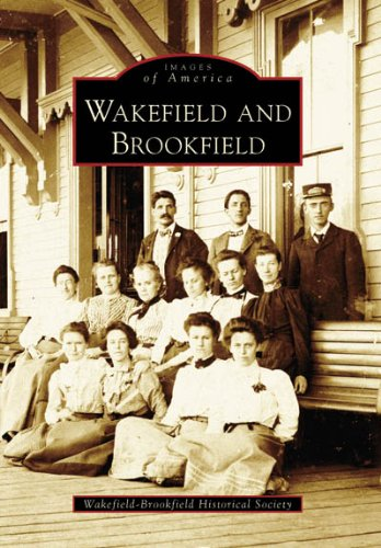 9780738544793: Wakefield and Brookfield (NH) (Images of America)