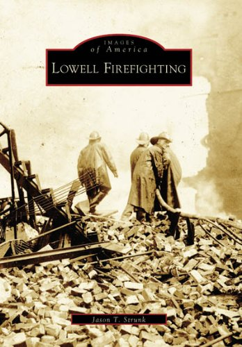 9780738545028: Lowell Firefighting (MA) (Images of America)