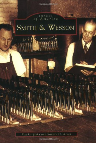 9780738545103: Smith & Wesson (Images of America (Arcadia Publishing))