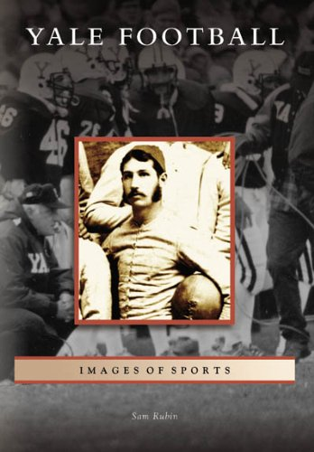 9780738545325: Yale Football (CT) (Images of Sports)