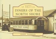 9780738545813: Diners of the North Shore (MA) (Images of America)