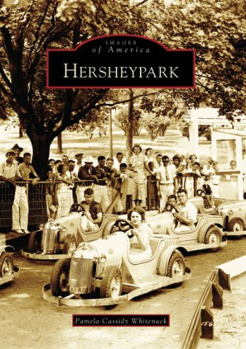 Hershey Park (Images of America): Whitenack, Pamela Cassidy