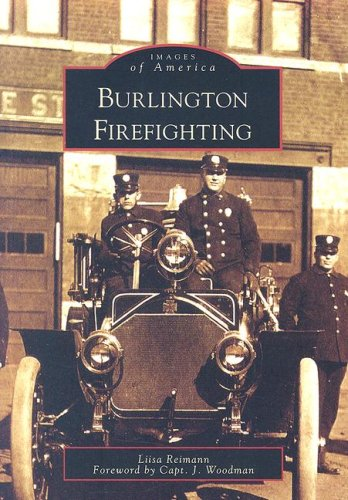 9780738546124: Burlington Firefighting (Images of America)