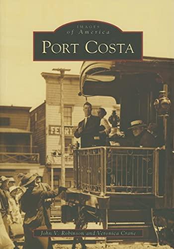 Port Costa (CA) (Images of America): John V. Robinson; Veronica Crane