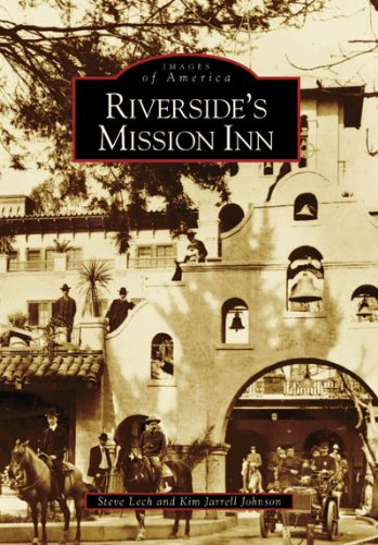9780738546711: Riverside's Mission Inn (Images of America)