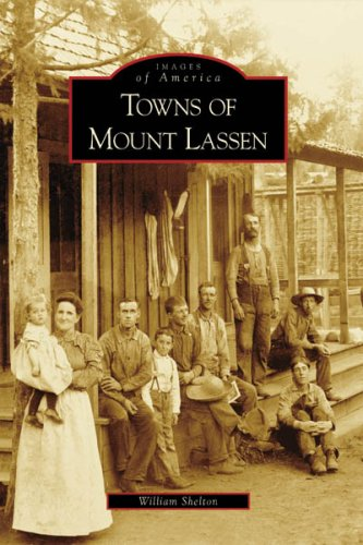 9780738547206: Towns of Mount Lassen (CA) (Images of America)