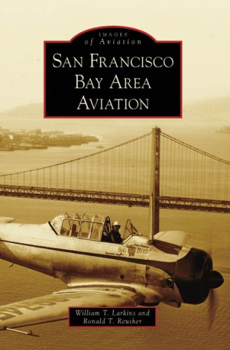 9780738547237: San Francisco Bay Area Aviation (Images of Aviation: California)