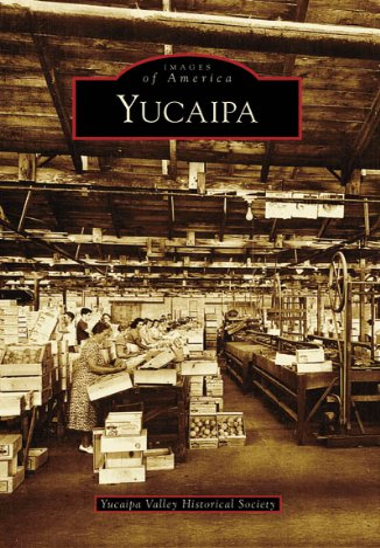 9780738547336: Yucaipa (CA) (Images of America)