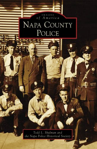 9780738547527: Napa County Police (CA) (Images of America)