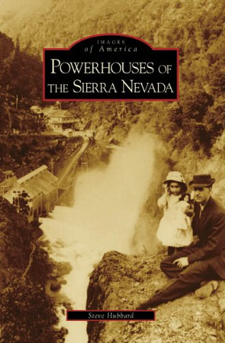 9780738547572: Powerhouses of the Sierra Nevada (CA) (Images of America)