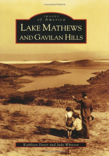 9780738547794: Lake Mathews and Gavilan Hills (CA) (Images of America)