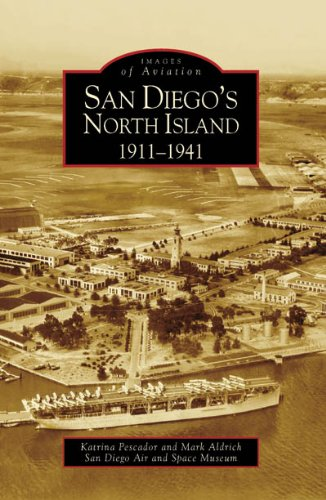 9780738547954: San Diego's North Island: 1911-1941