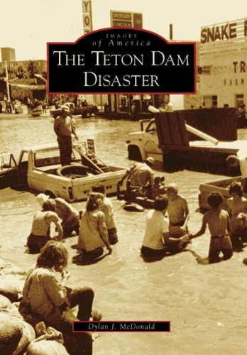 9780738548616: The Teton Dam Disaster (ID) (Images of America)
