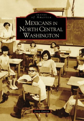 9780738548791: Mexicans In North Central Washington (WA) (Images of America)
