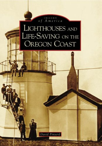 9780738548876: Lighthouses and Life-Saving on the Oregon Coast (OR) (Images of America)