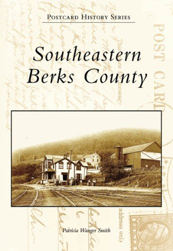 Southeastern Berks County [Pennsylvania] [Postcard History Series]: Patricia Wanger Smith