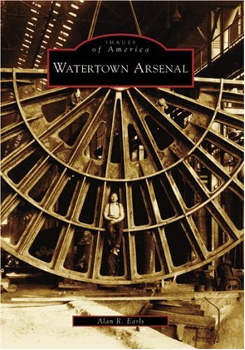 9780738549453: Watertown Arsenal (MA) (Images of America)