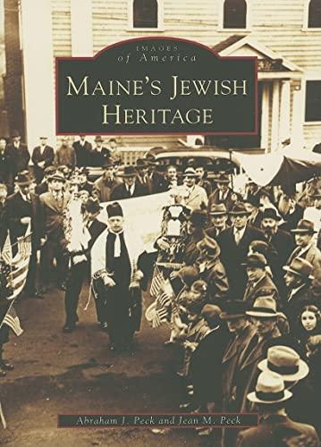 Maine's Jewish Heritage: Abraham J. Peck;