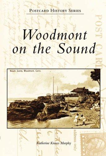 Woodmont On The Sound, CT (Postcard History) --- SIGNED: Katherine Krauss Murphy