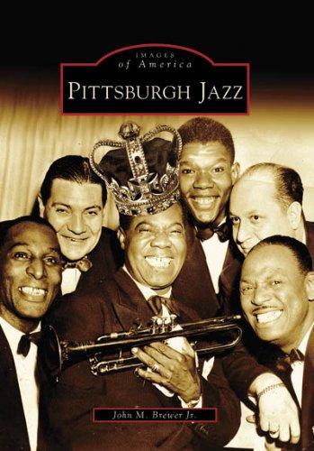 Pittsburgh Jazz (PA) (Images of America): John M. Brewer,